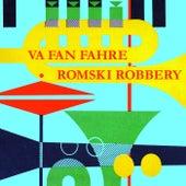 Romski Robbery de Va Fan Fahre