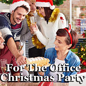 For The Office Christmas Party by Various Artists