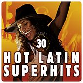 30 Hot Latin Super Hits de Various Artists