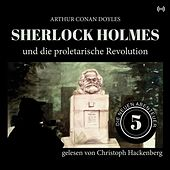 Sherlock Holmes und die proletarische Revolution (Die neuen Abenteuer) von Arthur Conan Doyle Sherlock Holmes