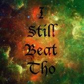 I still beat tho by Benzetha