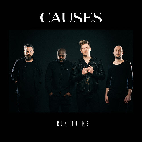 Run To Me by Causes