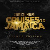 Tropical House Cruises to Jamaica (Deluxe Edition) by Various Artists