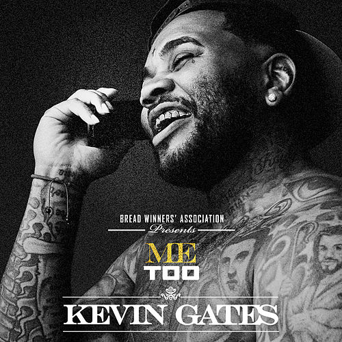 Not The Only One by Kevin Gates
