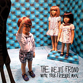 We're Your Friends, Man by The Bevis Frond
