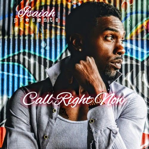 Call Right Now von Isaiah