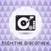 Tech the Discothek by Various Artists