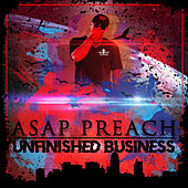 Unfinished Business by Asap Preach