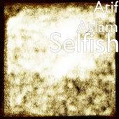 Selfish de Atif Aslam