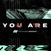 You Are (Single) by Life.Church Worship