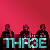 Thr3e by Theory Hazit