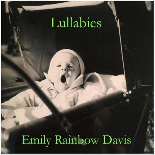 Lullabies by Emily Rainbow Davis