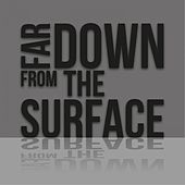 Far Down from the Surface by Various Artists