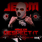 Make Em Respect It by Jerm