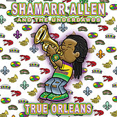 True Orleans by Shamarr Allen