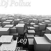 One Leg Down von DJ Pollux