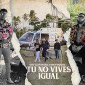 Tú No Vives Igual de Tito El Bambino