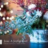 Jesu: A Joyful Noel de Emilee Hartley