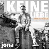 Keine Liebe (Akustik Version) von Jona