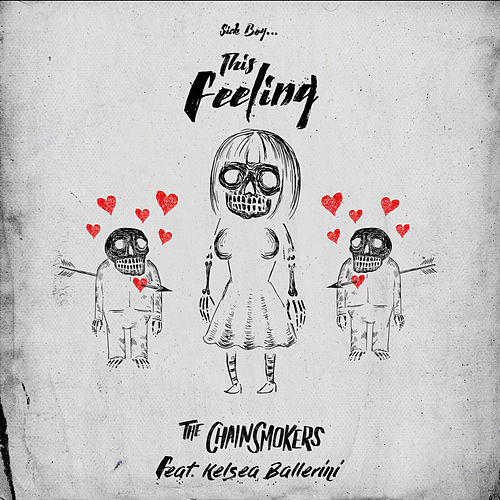 Sick Boy...This Feeling by The Chainsmokers & Kelsea Ballerini