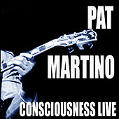 Consciousness / Live! by Pat Martino