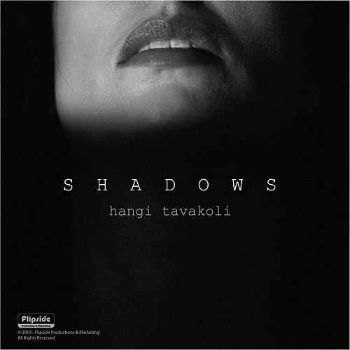 Shadows by Hangi Tavakoli