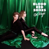 Get Tragic von Blood Red Shoes