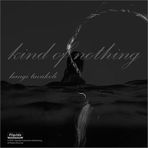 Kind of Nothing by Hangi Tavakoli