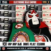 HIP HOP DJs DONT PLAY TECHNO von Mr. X