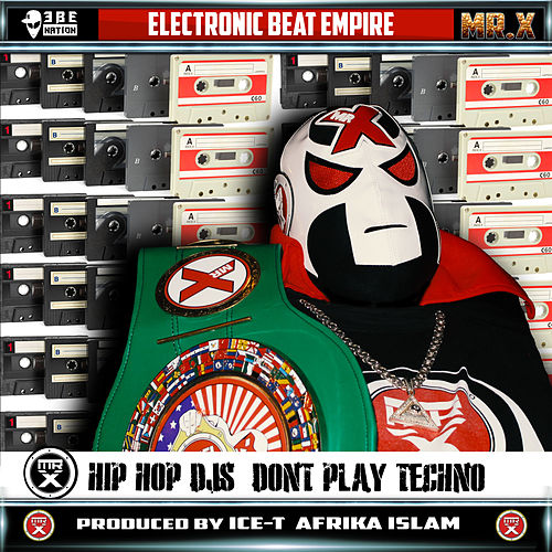 HIP HOP DJs DONT PLAY TECHNO von Mr. X