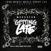 Getting Late by Megastar