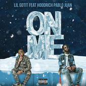 On Me (feat. Hoodrich Pablo Juan) by Lil Gotit