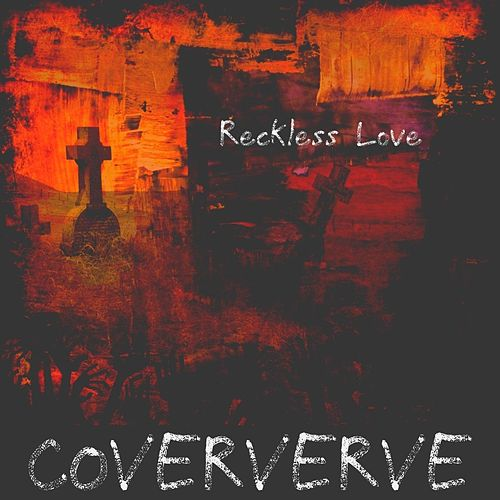 Reckless Love by Coververve
