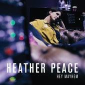 Hey Mayhem von Heather Peace
