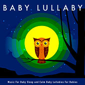 Baby Lullaby Music For Baby Sleep and Calm Baby Lullabies For Babies by Baby Sleep Music (1)