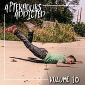 Afterhours Addicted, Vol. 10 by Various Artists