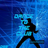 Dance to the Club von Various Artists