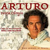 Como Tú Me Enseñaste, Homenaje a Manuel Pareja Obregón, Disco grabado en Directo by Arturo Pareja Obregon