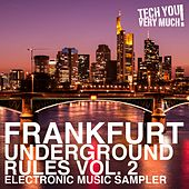 Frankfurt Underground Rules, Vol. 2 (Electronic Music Sampler) von Various Artists
