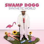Synthetic World (Remixes) by Swamp Dogg
