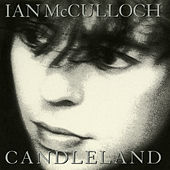Candleland (Expanded) by Ian McCulloch
