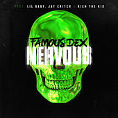 Nervous (feat. Lil Baby, Jay Critch & Rich the Kid) by Famous Dex