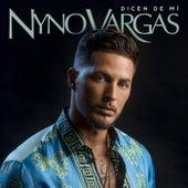 Dicen de mi de Nyno Vargas