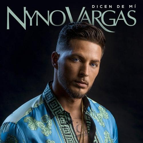 Dicen de mi by Nyno Vargas