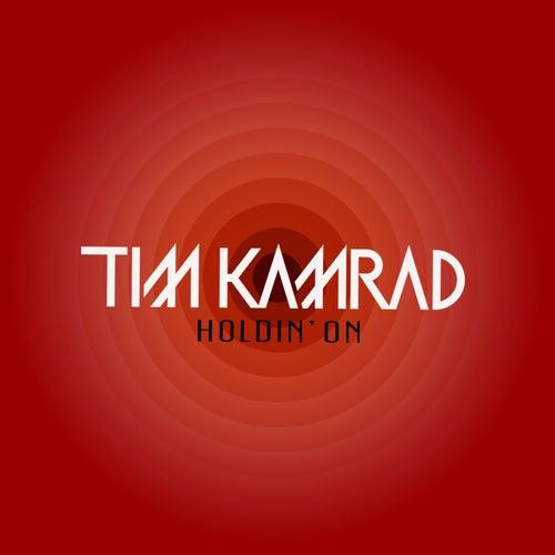 Holdin' On (Radio Edit) by Tim Kamrad