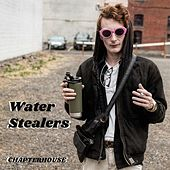Water Stealers by Chapterhouse