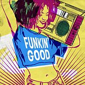 Funkin' Good by Various Artists
