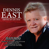 Driving My Life Away by Dennis East
