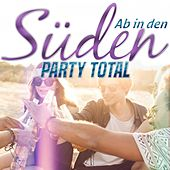 Ab in den Süden (Party Total) von Various Artists