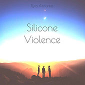 Silicone Violence by Tyra Abrantes